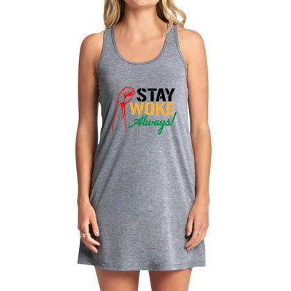 Stay Woke Always! Tank Dress Designed By Qudkin