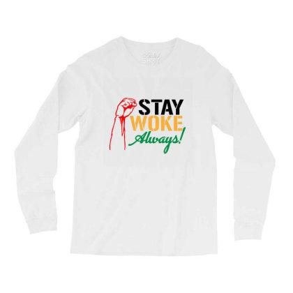 Stay Woke Always! Long Sleeve Shirts Designed By Qudkin