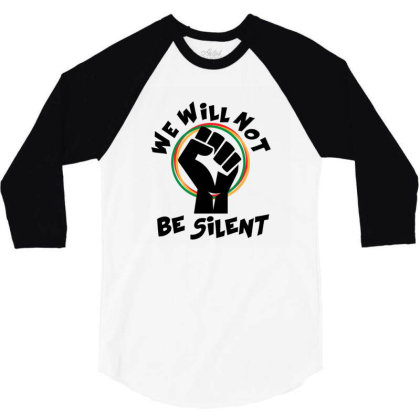 We Will Not Be Silent 3/4 Sleeve Shirt Designed By Qudkin