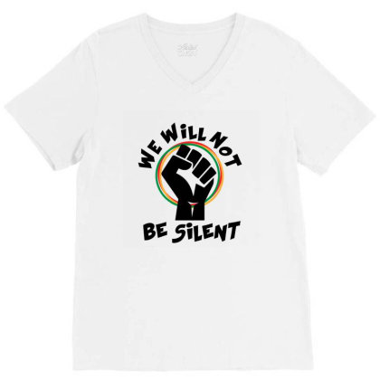 We Will Not Be Silent V-neck Tee Designed By Qudkin