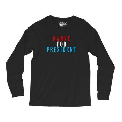 Kanyee For President 2020 Long Sleeve Shirts Designed By Otak Atik