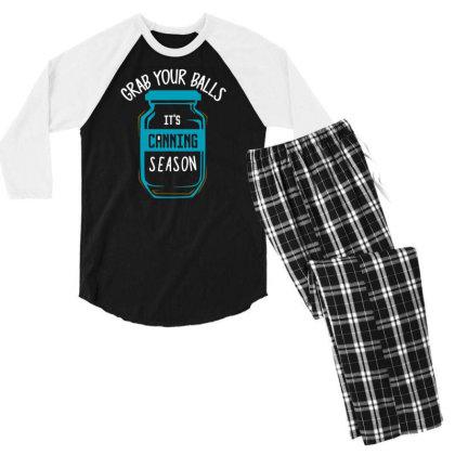 Funny Grab Your Balls Its Canning Season Tshirt Men's 3/4 Sleeve Pajama Set Designed By G3ry