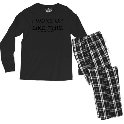 Funny I Woke Up Like This T Shirt Meme Hipster Yonce Tee Mens Gift Men's Long Sleeve Pajama Set Designed By G3ry