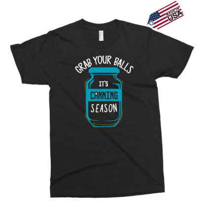 Funny Grab Your Balls Its Canning Season Tshirt Exclusive T-shirt Designed By G3ry
