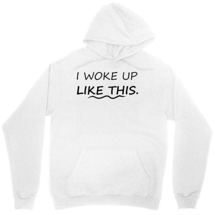 Funny I Woke Up Like This T Shirt Meme Hipster Yonce Tee Mens Gift Unisex Hoodie Designed By G3ry