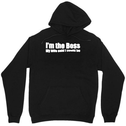 Funny I'm The Boss My Wife Said I Could Be   T Shirt Black   Medium (m Unisex Hoodie Designed By G3ry