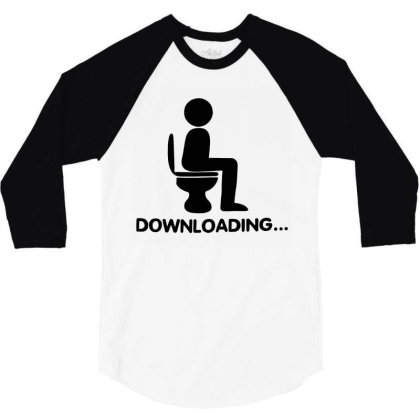 Funny Mens T Shirts = Novelty Joke Printed Clothing = Downloading 3/4 Sleeve Shirt Designed By G3ry