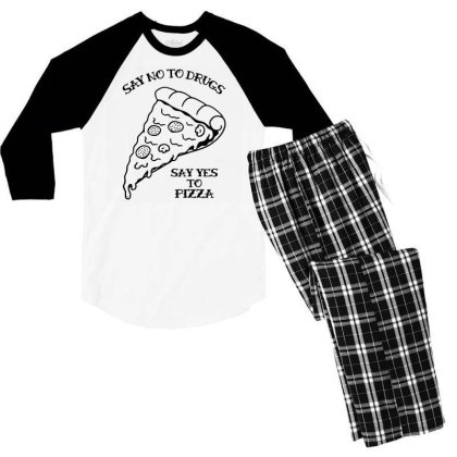 Funny Say No To Drugs, Say Yes To Pizza Ringer T Shirt Men's 3/4 Sleeve Pajama Set Designed By G3ry