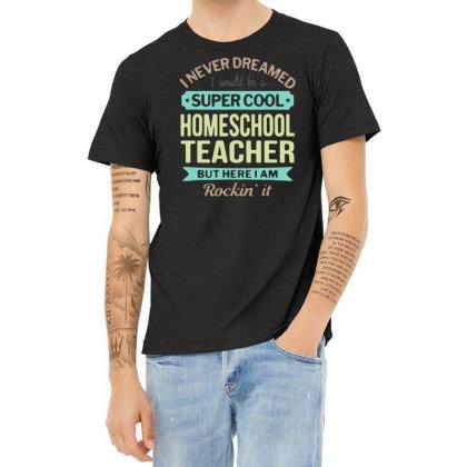 Funny Super Cool Homeschool Teacher Quotes Shirt Teacher T Shirt Men G Heather T-shirt Designed By G3ry