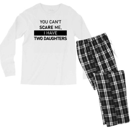 Funny Saying You Can't Scare Me, I Have Two Daughters Men's T Shirt Men's Long Sleeve Pajama Set Designed By G3ry