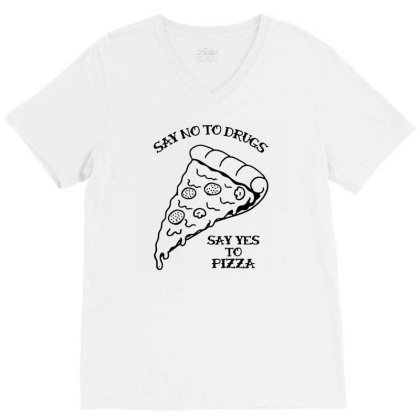Funny Say No To Drugs, Say Yes To Pizza Ringer T Shirt V-neck Tee Designed By G3ry
