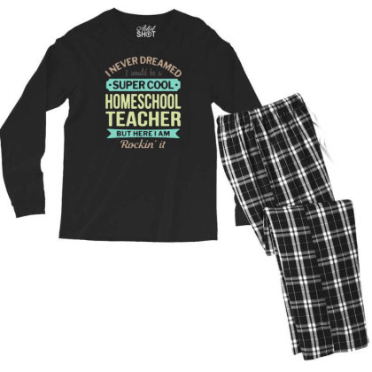 Funny Super Cool Homeschool Teacher Quotes Shirt Teacher T Shirt Men G Men's Long Sleeve Pajama Set Designed By G3ry