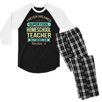 Funny Super Cool Homeschool Teacher Quotes Shirt Teacher T Shirt Men G Men's 3/4 Sleeve Pajama Set Designed By G3ry