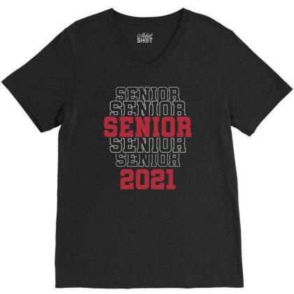 Funny Senior 2021 Class Of 2021 Graduate Shirt Graduation Party T Shir V-neck Tee Designed By G3ry