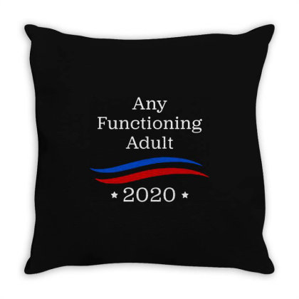 Any Functioning Adult 2020   For Dark Throw Pillow Designed By Beach Boy
