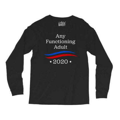 Any Functioning Adult 2020   For Dark Long Sleeve Shirts Designed By Beach Boy
