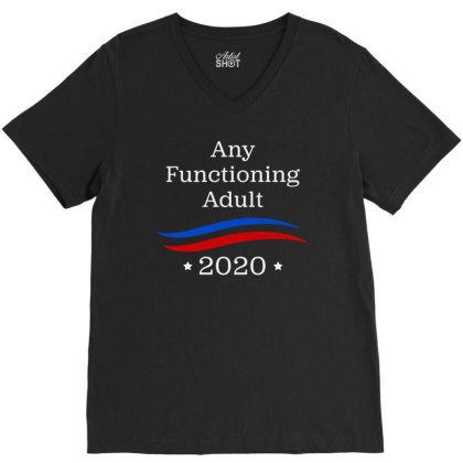 Any Functioning Adult 2020   For Dark V-neck Tee Designed By Beach Boy