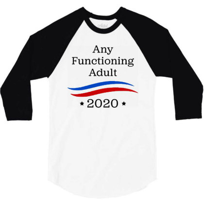 Any Functioning Adult 2020   For Light 3/4 Sleeve Shirt Designed By Beach Boy