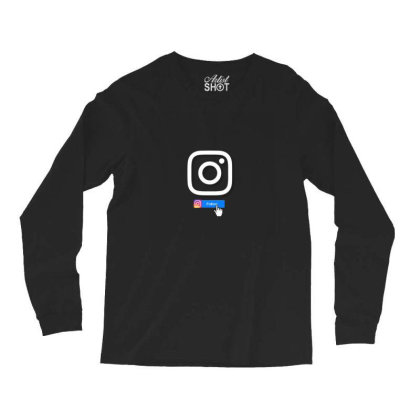 Instagram For Life Long Sleeve Shirts Designed By Sufiyan67