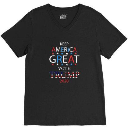 Keep America Great Vote Trump 2020. V-neck Tee Designed By Min'snd
