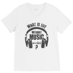 music is life V-Neck Tee | Artistshot