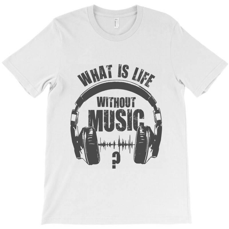 Music Is Life T-shirt | Artistshot