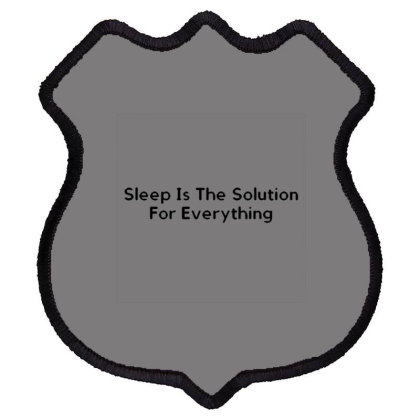 Sleep Is The Solution For Everything Shield Patch Designed By Varu_0210