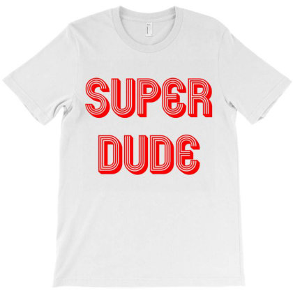 Super Dude T-shirt Designed By Cloudystars