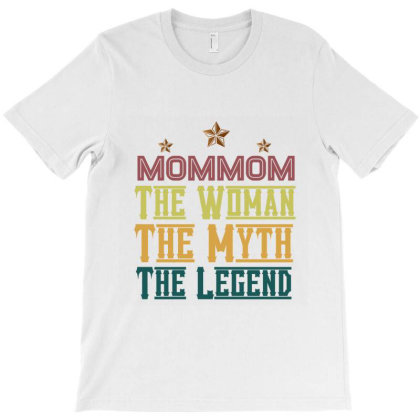 Mommom The Woman The Myth The Legend T-shirt Designed By Cloudystars