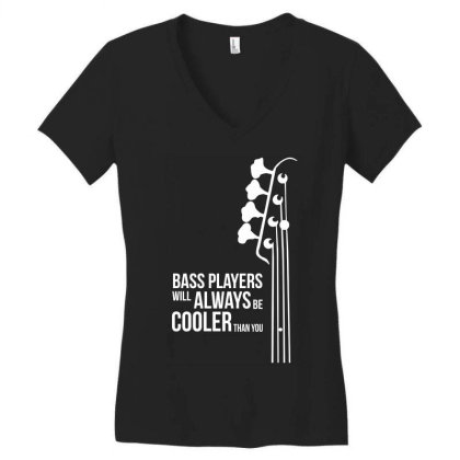 Bass Guitar Players Are Cool Women's V-neck T-shirt Designed By L4l4pow