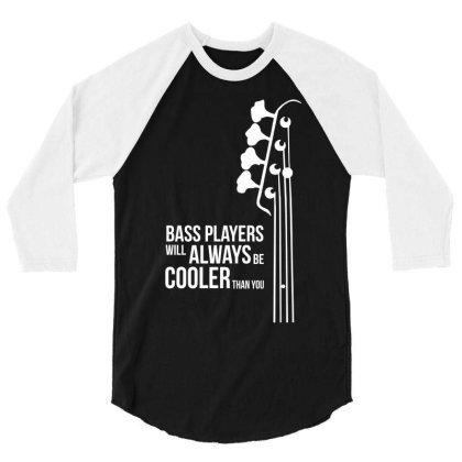 Bass Guitar Players Are Cool 3/4 Sleeve Shirt Designed By L4l4pow