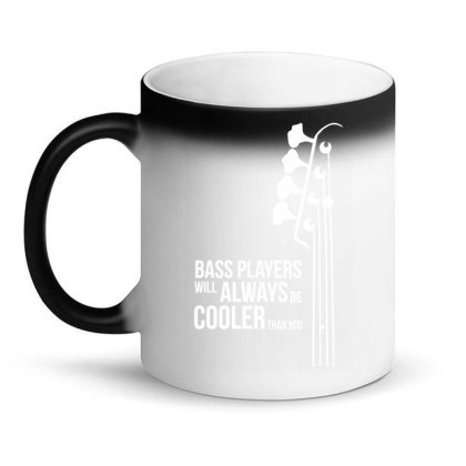 Bass Guitar Players Are Cool Magic Mug Designed By L4l4pow