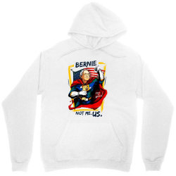 kids not me us bernie for president Unisex Hoodie | Artistshot