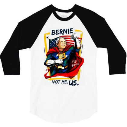 Kids Not Me Us Bernie For President 3/4 Sleeve Shirt Designed By Kamprett Apparel