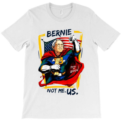 Kids Not Me Us Bernie For President T-shirt Designed By Kamprett Apparel