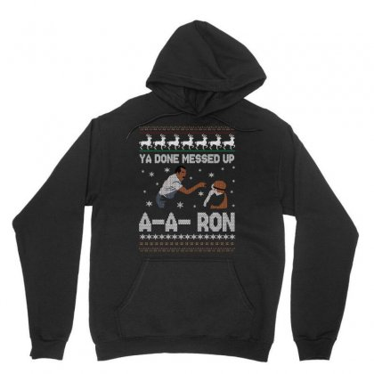 Ya Done Messed Up A A Ron Ugly Sweater Unisex Hoodie Designed By Rardesign