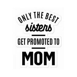 Womens Promoted To Mom - Mother's Day Gifts Sticker Designed By Cidolopez