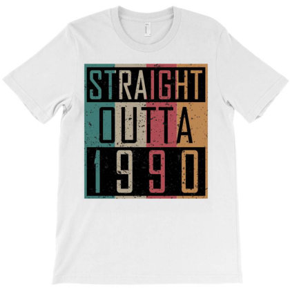 Straight Outta 1990 T-shirt Designed By Ashlıcar