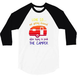 love is not getting divorced after trying to park the camper (2) 3/4 Sleeve Shirt | Artistshot