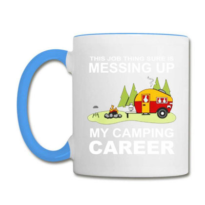 This Job Thing Sure Is Messing Up  My Camping Career Coffee Mug Designed By Hoainv