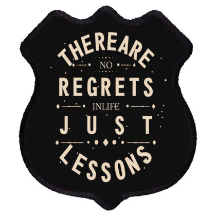 There Are No Regrets In Life Just Lessons Shield Patch Designed By Chris299