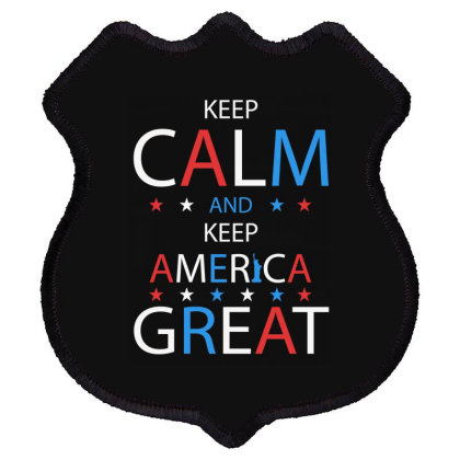 Keep Calm And Keep America Great Shield Patch Designed By Conco335@gmail.com