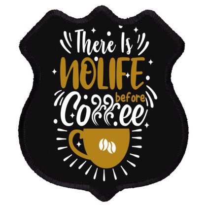 There Is Nolife Before Coffee Shield Patch Designed By Chris299