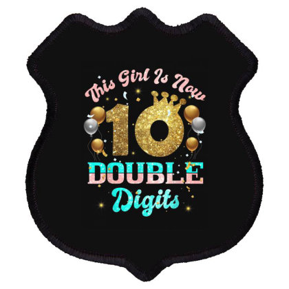 This Girl Is Now Double Digits Birthday Girl 10 Year Old Shield Patch Designed By Conco335@gmail.com
