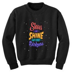 stars cant shine without darkness Youth Sweatshirt | Artistshot