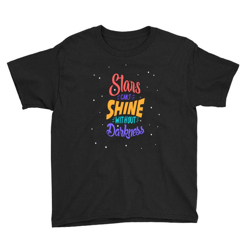 Stars Cant Shine Without Darkness Youth Tee   Artistshot