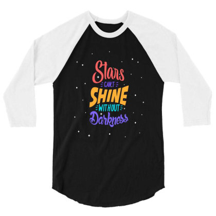 Stars Cant Shine Without Darkness 3/4 Sleeve Shirt Designed By Chris299