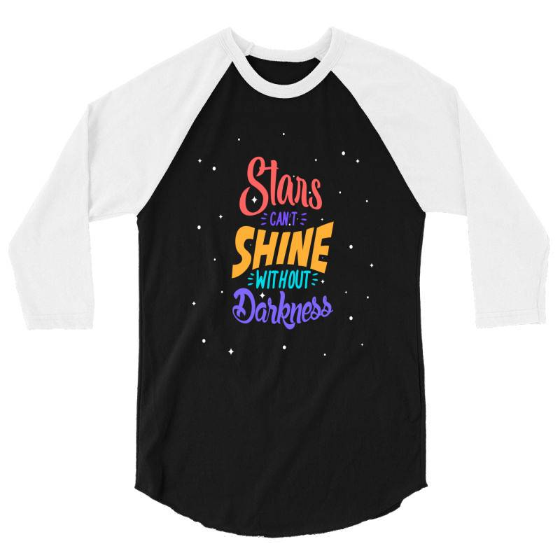 Stars Cant Shine Without Darkness 3/4 Sleeve Shirt | Artistshot