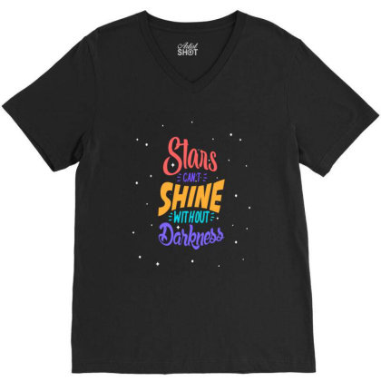 Stars Cant Shine Without Darkness V-neck Tee Designed By Chris299