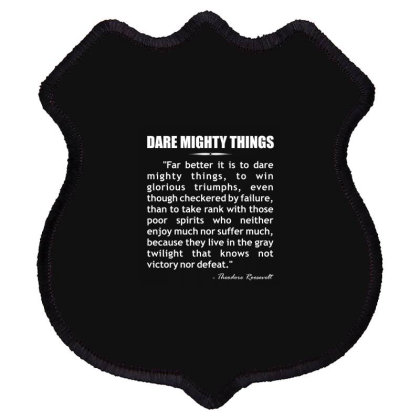 Dare Mighty Things... Shield Patch Designed By Word Power